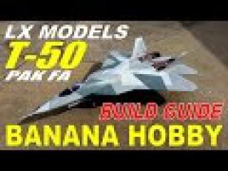 LX Models / Banana Hobby T-50 PAK FA Build Guide By: RCINFORMER