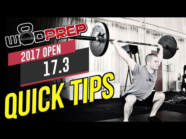 CrossFit 17.3 Open Workout QUICK TIPS and Strategy! (WODprep Official) crossfit 17.3 open workout quick tips and strategy! (wodp