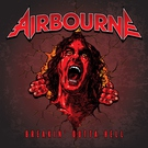 Airbourne – Breakin' Outta Hell – ℗ 2016 - Full Album