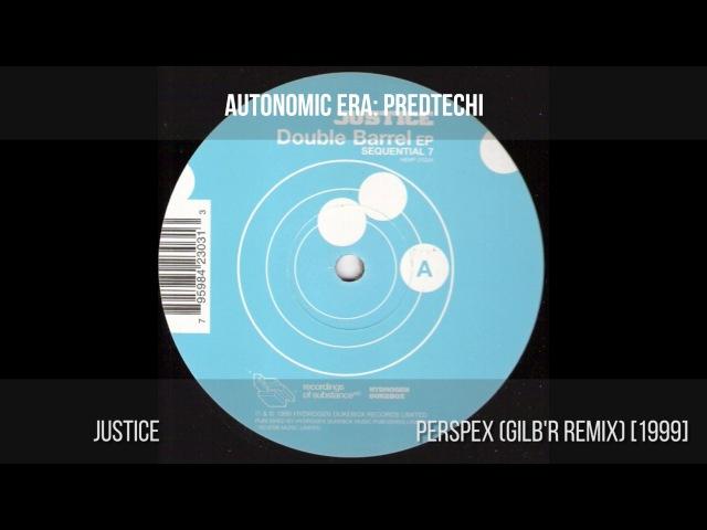 Justice – Perspex (Gilb'r remix) [1999]