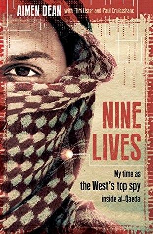 Nine Lives My time as the West's top spy inside al-Qaeda