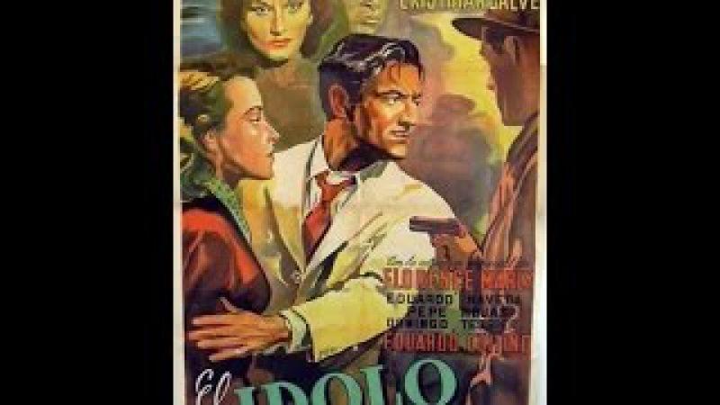 EL IDOLO 1952 Pierre Chenal