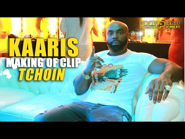 Kaaris - Making of R.A.P. RB du clip Tchoin