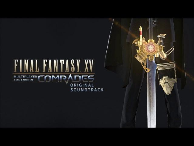Final Fantasy XV: Comrades OST Final Boss Theme Choosing Hope Arrange