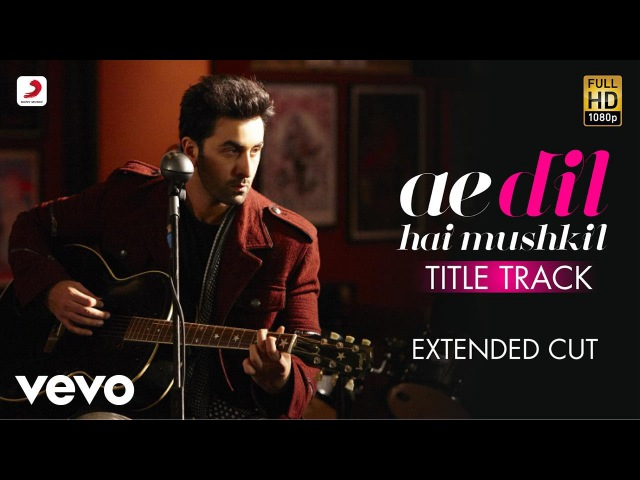 Ae Dil Hai Mushkil Title Track Full Video Ranbir Anushka Aishwarya Arijit Pritam