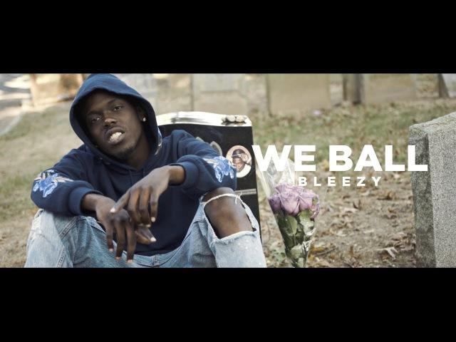 Bleezy We Ball Music Video