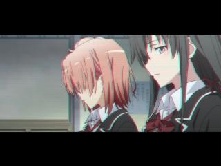 Hikkan AMV OreGairu - I Need You (ANGEMI Remix)