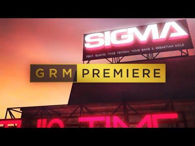 Sigma - Forever ft. Quavo, Tinie Tempah, Yxng Bane & Sebastian Cole | GRM Daily