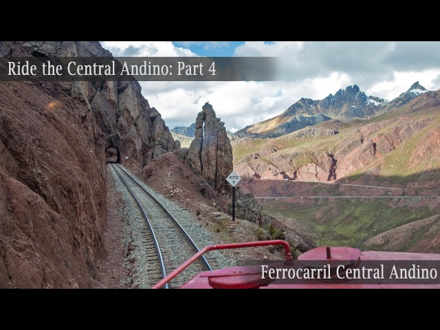 Ride the Ferrocarril Central Andino Part 4 Through the highest railroad tunnel in the world
