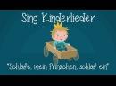 Schlafe mein Prinzchen schlaf ein Schlaflieder zum Mitsingen Sing Kinderlieder