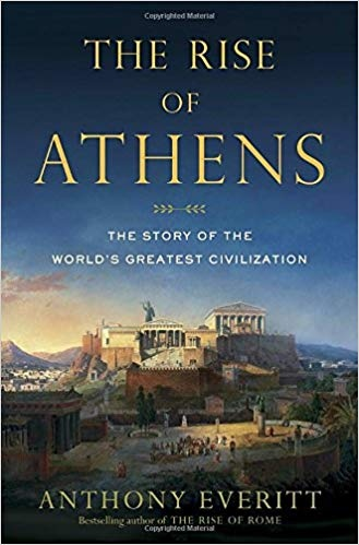 The Rise of Athens The Story of the Worlds Greatest Civilization