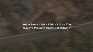 Angie Stone - Wish I Didn't Miss You (Groove Pressure Unofficial Remix )