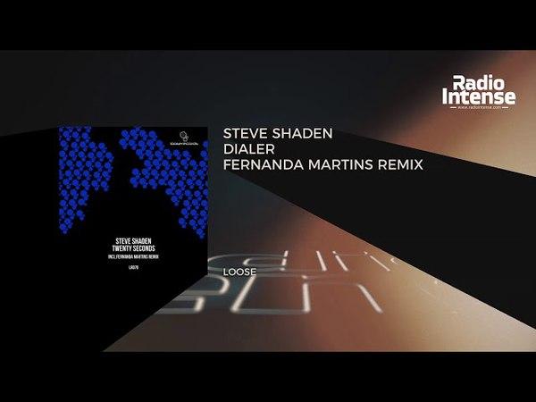 Premiere: Steve Shaden Dialer Fernanda Martins Remix Loose Techno