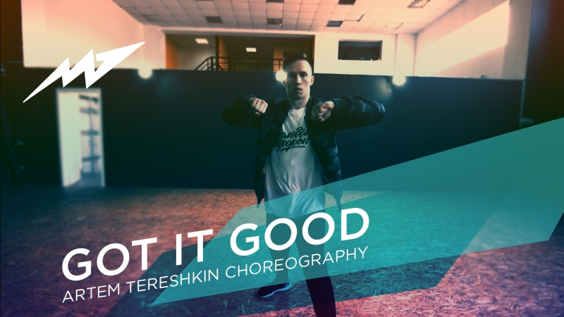 GOT IT GOOD ARTEM TERESHKIN CHOREOGRAPHY