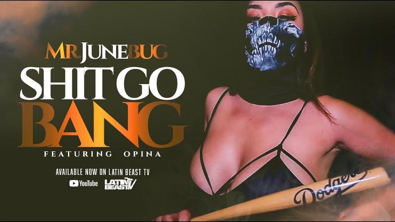 Mr. Junebug - Shit Go Bang Ft. Opina (Official Music Video)