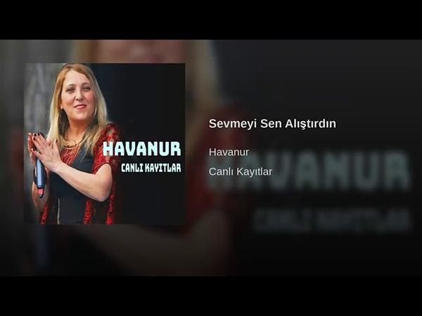 Havanur - Sevmeyi Sen Alıştırdın - Duygusal Ağlatan Türküler - Canlı Tv Kayıtları T H M