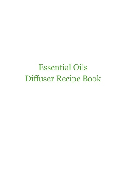 Essential Oils Diffuser Recipe Book by Alexis Duncan