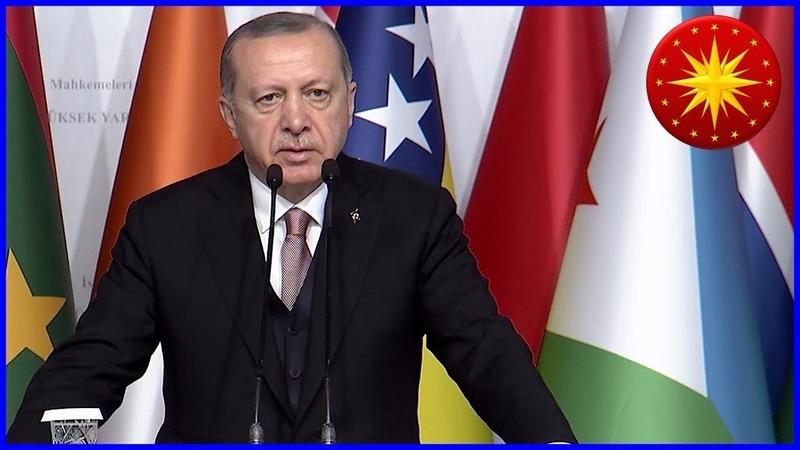 CB Erdoğan'ın İİT Anayasa ve Yüksek Mahkemeleri Birinci Yargı Konferansı Konuşması 14.12.2018
