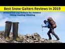 Top 3 Best Snow Gaiters Reviews In 2019