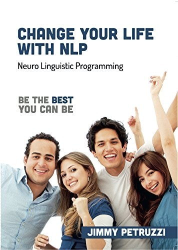 Change Your Life with NLP