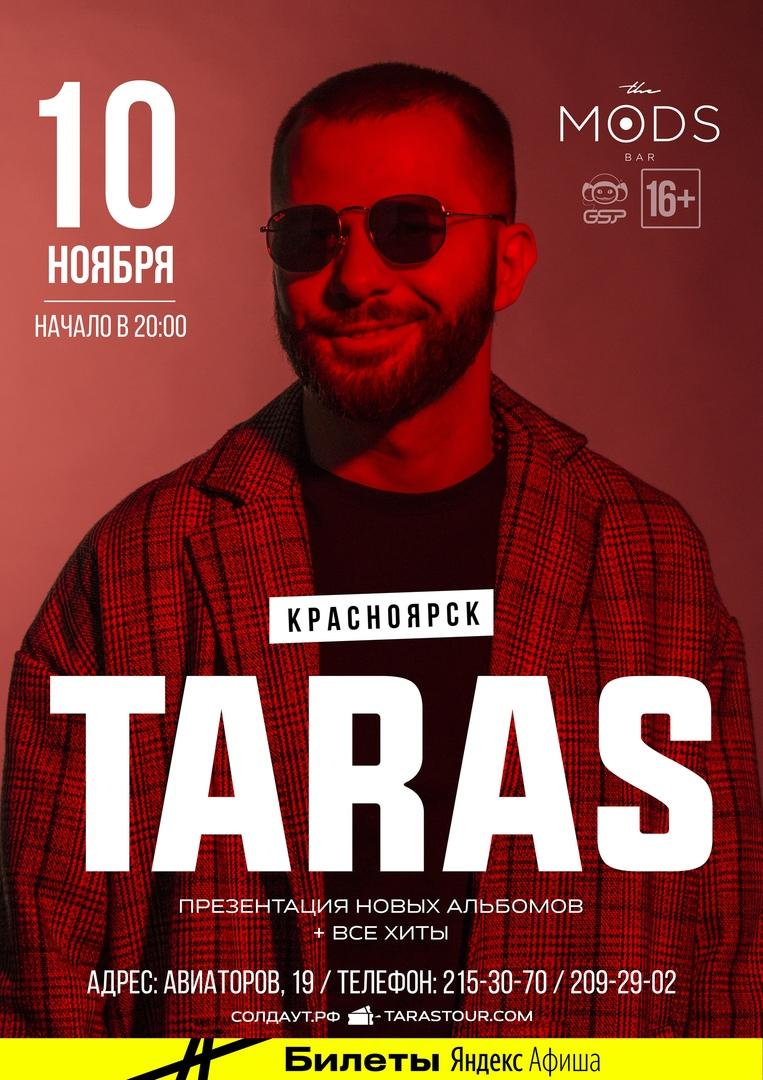 Афиша Красноярск TARAS / КРАСНОЯРСК / 10 НОЯБРЯ / MODS