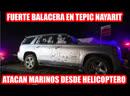 Balacera desde helicoptero en Nayarit muere cabecilla de los Beltrán Leyva