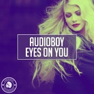 Обложка Eyes On You - Audioboy