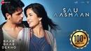 Sau Aasmaan Full Video Baar Baar Dekho Sidharth Malhotra Katrina Kaif Armaan