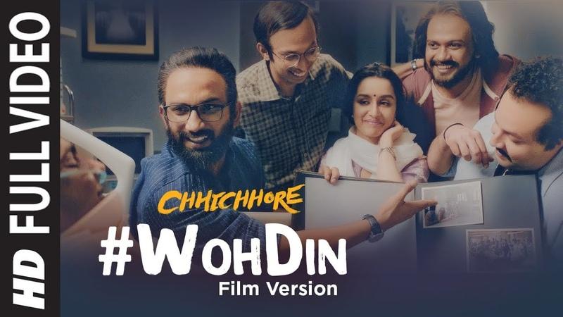 Full Song Woh Din Film Version | Chhichhore | Sushant,Shraddha | Pritam | Amitabh | Tushar Joshi
