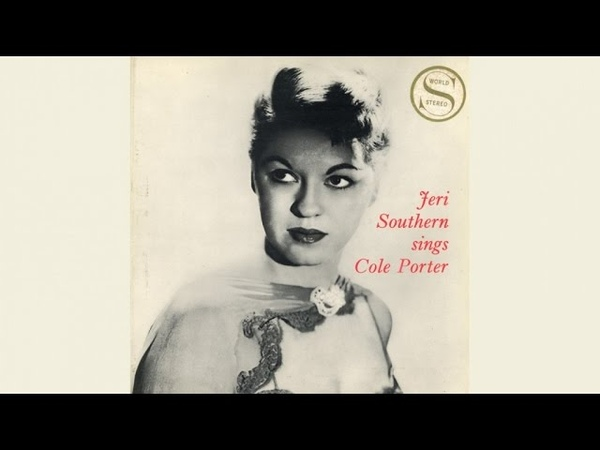 JERI SOUTHERN - Sings Cole Porter - Full Album (Vintage Music Songs)