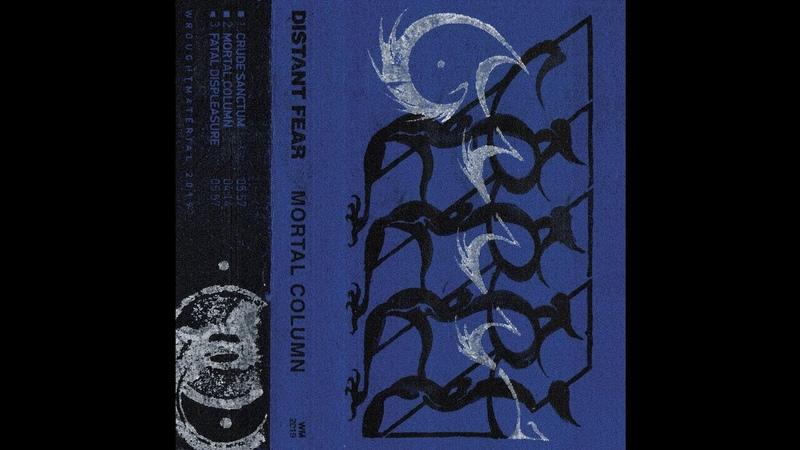 Distant Fear (New Zealand) - Mortal Column (Demo) 2019