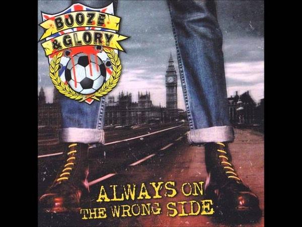 Booze Glory Always on the wrong side Full Album