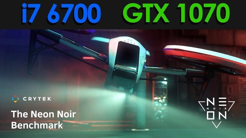 CryEngine Neon Noir Ray Tracing Benchmark   ULTRA   i7 6700   GTX 1070 8Gb   16Gb   1080p