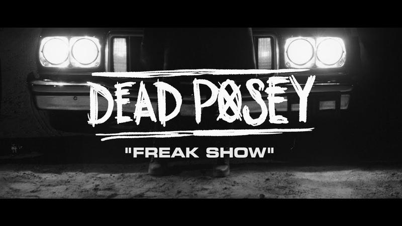 DEAD POSEY Freak Show