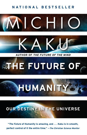 The Future of Humanity Terraforming Mars Interstellar Travel Immortality and Our Destiny Beyond - Michio Kaku