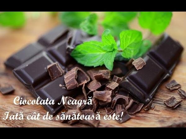 Ciocolata Neagră Iată cât de sănătoasă este! Leacuri Sfaturi Despre Sanatate