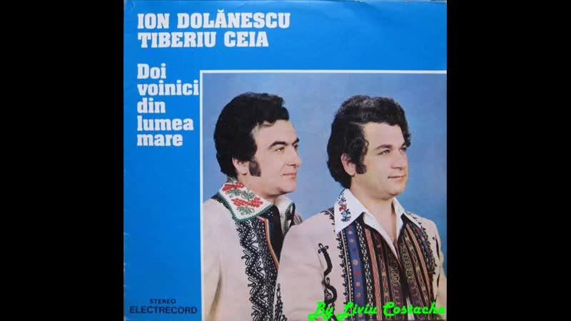Ion Dolãnescu Tiberiu Ceia - ''Mulţi îmi spun cã - mi petrec viaţa ...''