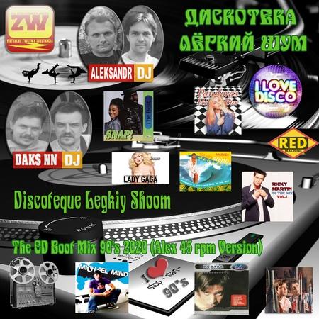 Discoteque Legkiy Shoom The ED Boot Mix 90's Vol 04 2020 Alex 45 rpm Version