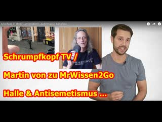 Schrumpfkopf TV / Martin von zu MrWissen2Go Halle & Antisemetismus
