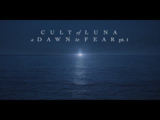Cult of luna the silent man (a dawn to fear pt. 1)