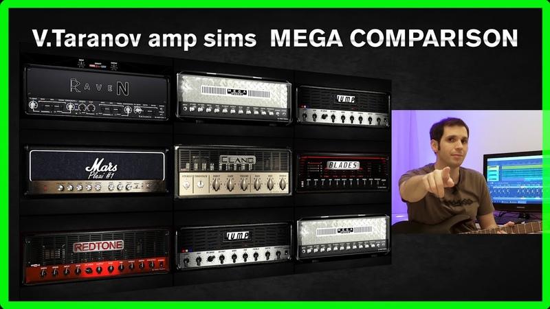 Vadim Taranov Amps Mega Comparison Blades Clang Jump Mars Plexi Mega Fuzzie Raven and Redtone