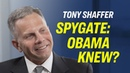 'No Way Obama Was Not Told' - Former Intel Officer Tony Shaffer on Spying on Trump Campaign