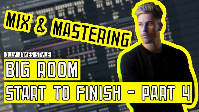 Start To Finish Big Room House Part 4 Olly James Style Mix and Mastering