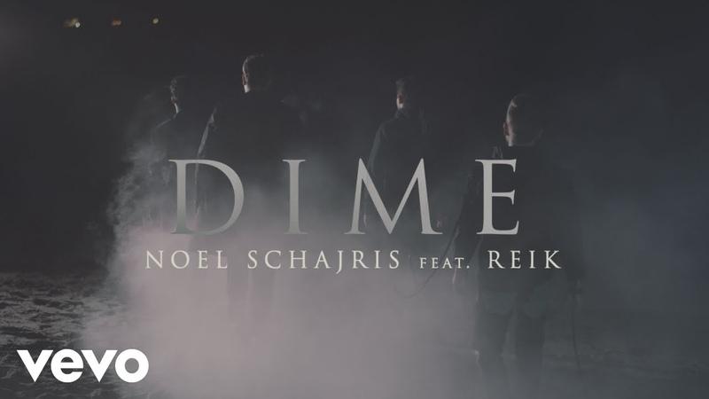 Noel Schajris ft. Reik - Dime (Argentina, SHF 2020)