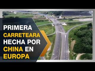 Inauguran la primera carretera construida por china en europa