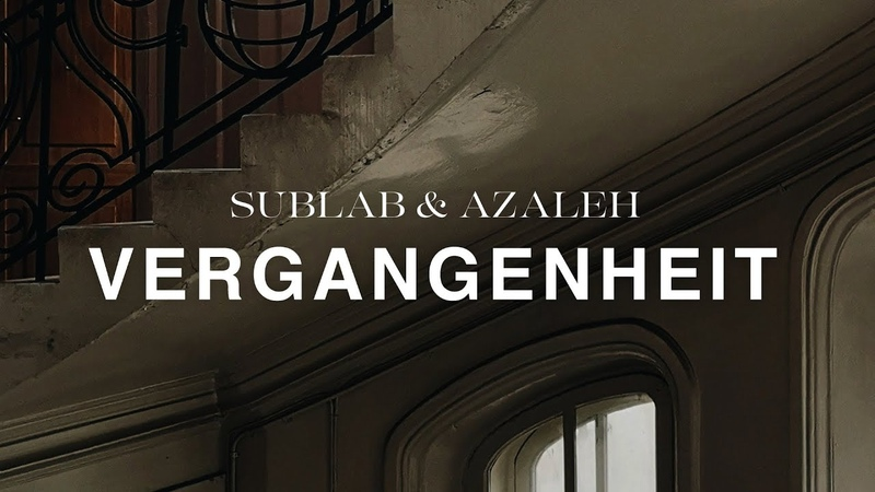 Sublab Azaleh - Vergangenheit (Music Video)