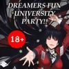 DREAMERS FUN UNIVERSITY PARTY!! 18+