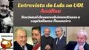 A Entrevista do Lula para o UOL Análise nacional desenvolvimentismo e capitalismo financeiro
