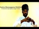 Satta Massagana Riddim Mix Feat. Morgan Heritage, Capleton, Sizzla, (April Refix 2018)
