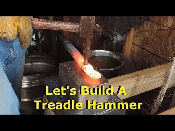 Blacksmithing Let's Build A Treadle Hammer